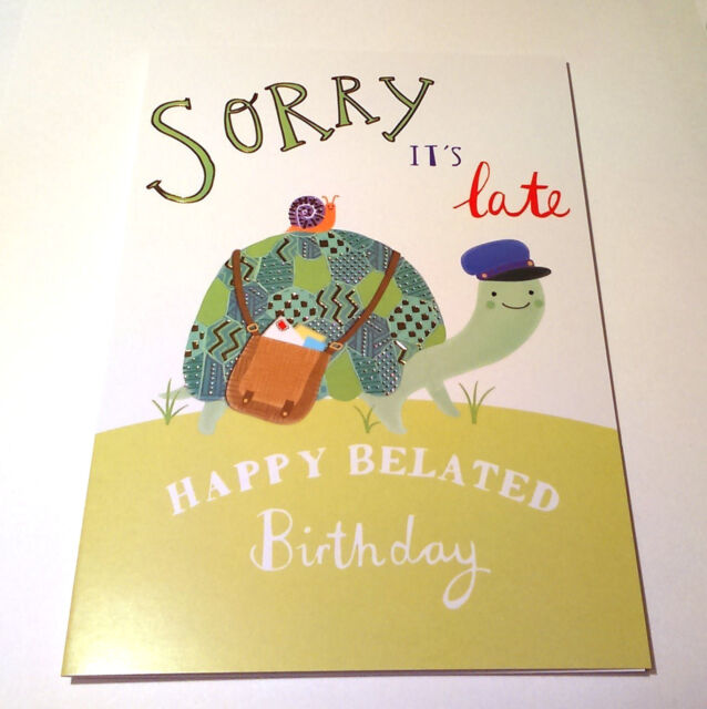 Happy Belated Birthday Card Sorry Its Late Post Tortoise Snail Coloured Inner For Sale Online