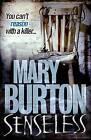 Senseless by Mary Burton (Paperback, 2011)