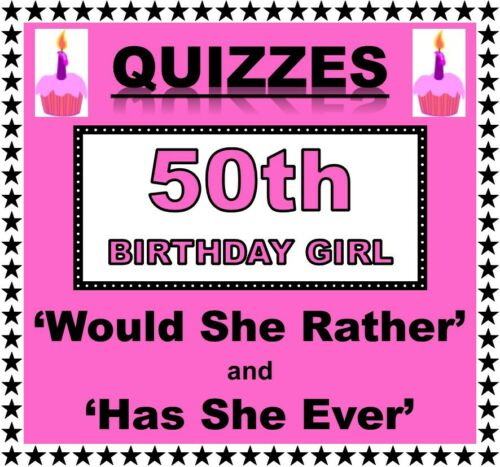 Fun Celebration Games 50th Birthday Girl /'WOULD SHE RATHER/' /& /'HAS SHE EVER/'