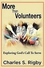 More Than Volunteers: Exploring God's Call to Serve by Charles S Rigby (Paperback / softback, 2012)