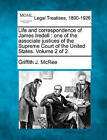 Life and Correspondence of James Iredell: One of the Associate Justices of the Supreme Court of the United States. Volume 2 of 2 by Griffith J McRee (Paperback / softback, 2010)