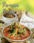 Flavours of Avadh: Journey from the Royal Banquet to the Corner Kitchen by Salma Husain (Hardback, 2015)
