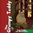 The Grumpy Teddy by Greg Dobbins (Hardback, 2014)