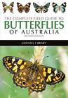 The Complete Field Guide to Butterflies of Australia by Michael F. Braby (Paperback, 2016)