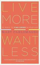 Live More, Want Less: 52 Ways to Find Order in Your Life-ExLibrary