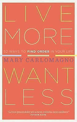 1 of 1 - Live More, Want Less: 52 Ways to Find Order in Your Life-ExLibrary