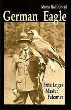 HOLLINSHEAD FALCONRY & HAWKING BOOK GERMAN EAGLE LOGES hardback limited signed