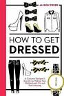 How To Get Dressed by Alison Freer (Paperback, 2015)