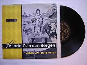 So-Jodelt-039-s-in-Den-Bergen-Yodel-Ay-Ee-O-O-O-Parlophone-PMD-1059-VG-Condizioni