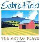 Sabra Field: The Art of Place by Slayton (Hardback, 1987)