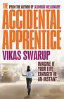 The Accidental Apprentice von Vikas Swarup (2013, Taschenbuch)