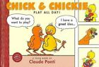 Chick & Chickie Play All Day! by Claude Ponti (Hardback, 2013)