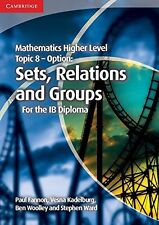 Mathematics Higher Level for the IB Diploma Option Topic 8 Sets, Relations and G