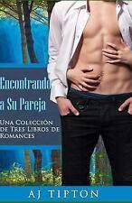 Encontrando a Su Pareja : Una Colecci?n de Tres Libros de Romances: By Tipton...