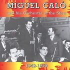 Miguel Calo and His Orchestra of the Stars by Miguel Caló (CD, Aug-2001, Harlequin Records (UK))
