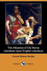 The Influence of Old Norse Literature Upon English Literature (Dodo Press) by Conrad Hjalmar Nordby (Paperback / softback, 2007)