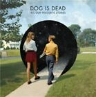 All Our Favourite Stories 0825646559893 by Dog Is Dead CD