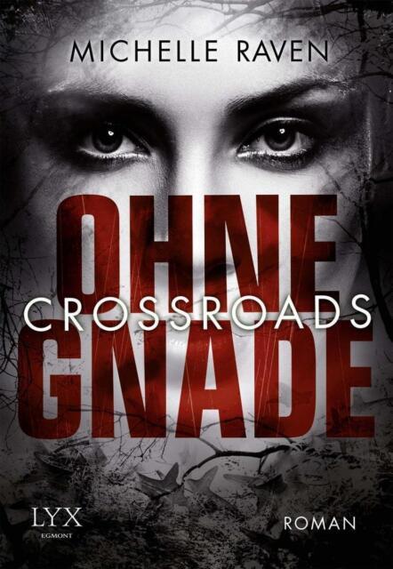 Crossroads - Ohne Gnade von Michelle Raven (2014, Taschenbuch), UNGELESEN