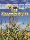 Los Biocombustibles (Biofuels) by Patricia Armentrout, David Armentrout (Hardback, 2014)