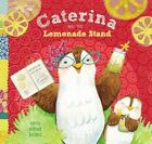 Caterina And The Lemonade Stand by Erin Eitter Kono (Hardback, 2003)