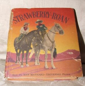 1934 Big Little Book STRAWBERRY ROAN Ken Maynard Western ... - photo#30