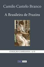 A Brasileira de Prazins : Cenas Do Minho by Camilo Castelo Branco (2013,...