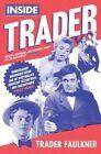Inside Trader by Trader Faulkner (Paperback, 2014)