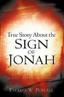 True Story about the Sign of Jonah by Everett W Purcell (Paperback / softback, 2007)