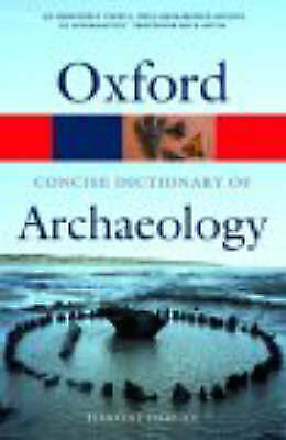 The Concise Oxford Dictionary of Archaeology (Oxford Paperback Reference), Darvi