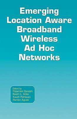 Emerging Location Aware Broadband Wireless Ad Hoc Networks by