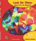 Look for Them: Where Are the Shapes? by Donna Loughran (Hardback, 2013)