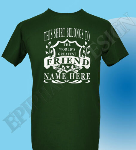 Friend The World/'s Greatest T-Shirt Personalised Add Your Name Gift Best Friend