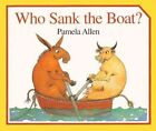 Who Sank The Boat? by Pamela Allen 9780808563563 Hardback 1996