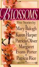 Blossoms Karen Harper, Patricia Oliver, Patricia Rice, Margaret Evans Porter, M