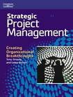Strategic Project Management: Creating Organizational Breakthroughs by Laura Brown, Tony Grundy (Paperback, 2001)