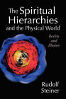 The Spiritual Hierarchies and the Physical World: Reality and Illusion by Rudolf Steiner (Paperback, 1996)