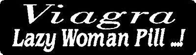 HARD HAT STICKER TOOLBOX STICKER VIAGRA LAZY WOMAN PILL... HELMET STICKER