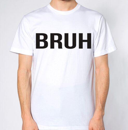 Bruh T-Shirt Bro Viral Hipster Dope Swag Urban Fashion Top