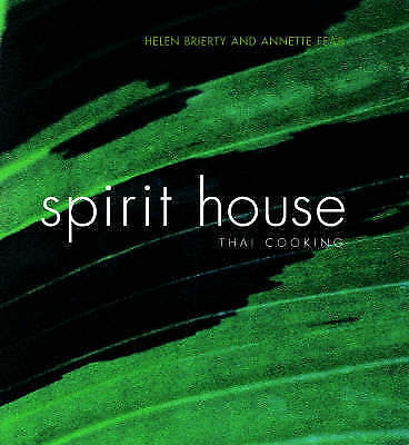 1 of 1 - The Spirit House: Thai Cooking by Annette Fear, Helen Brierty (Paperback, 2004)