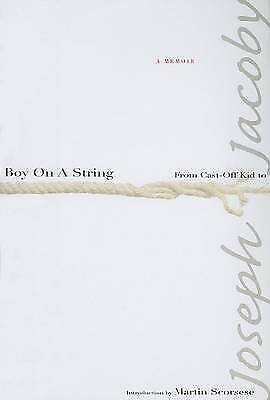 Very Good, Boy on a String: From Cast-off Kid to Filmmaker Through the Magic of