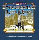 My Extraordinary Life and Death by Doug MacLeod (Paperback, 2009)