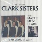 Is My Living in Vain? by The Clark Sisters (Gospel) (CD, Jul-1993, Sony Music Distribution (USA))