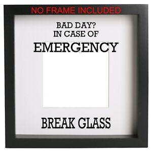 Frame With In Case Of Emergency Break Glass