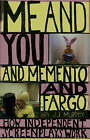 Me and You and  Memento  and  Fargo : How Independent Screenplays Work by J. J. Murphy (Paperback, 2007)