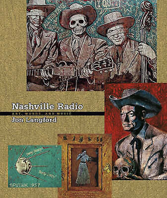1 of 1 - Nashville Radio: Art, Writings, and Music [With CD] by Jon Langford.
