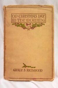 On Christmas Day In The Morning By Grace S Richmond 1908 Ebay