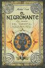 El Nigromante: Los Secretos del Inmortal Nicolas Flamel by Michael Scott (Hardback, 2011)