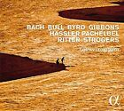 Bach, Bull, Byrd, Gibbons, Hassler, Pachelbel, Ritter, Strogers (CD, Sep-2016, Alpha (Record Label))