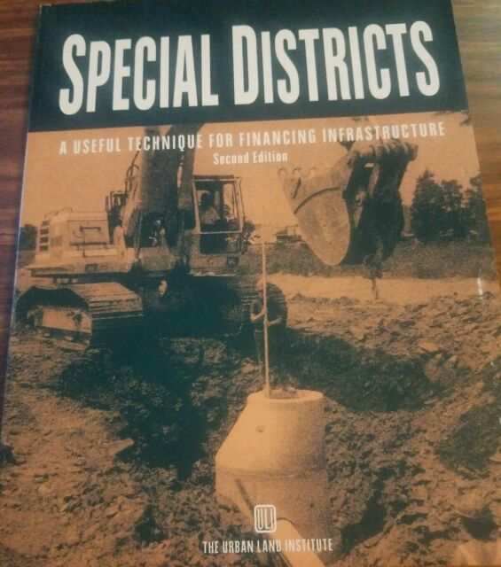 Special Districts : A Useful Technique for Financing Infrastructure Second Ed PB