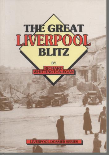1 of 1 - RICHARD WHITTINGTON-EGAN THE GREAT LIVERPOOL BLITZ FIRST EDITION PAPERBACK 1987